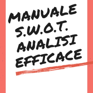 Manuale S.W.O.T. Analisi Efficace